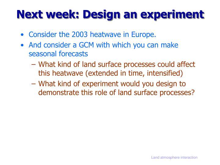 Next week: Design an experiment