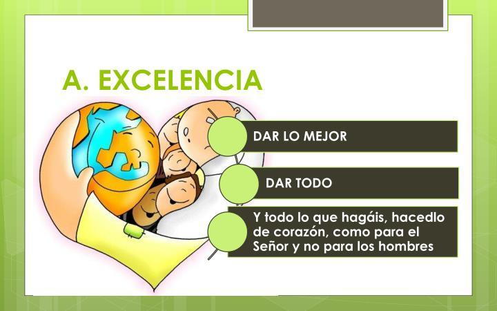 A. EXCELENCIA