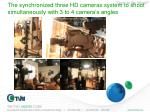 the synchronized three hd cameras system to shoot s imultaneously with 3 to 4 camera s angles