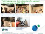 training programs technology transfer approach from the experts of sbs mbc