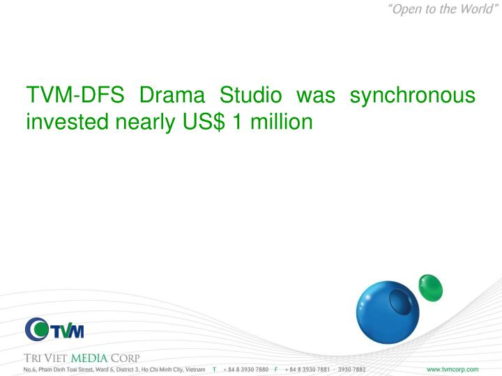 tvm dfs drama studio was synchronous invest ed nearly us 1 million
