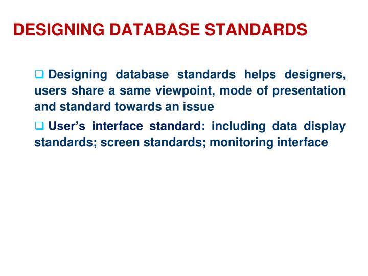 DESIGNING DATABASE STANDARDS