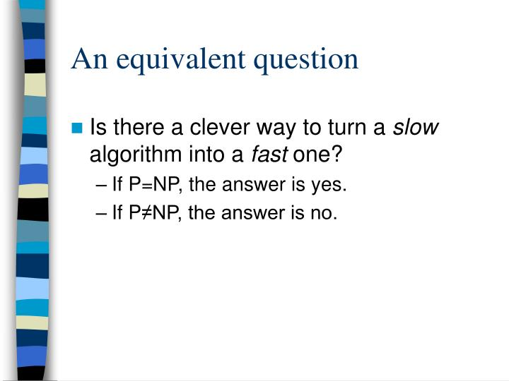 An equivalent question