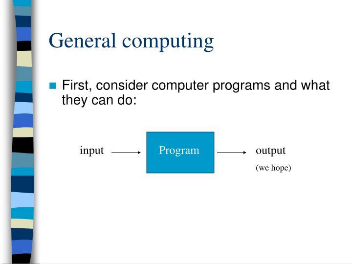 General computing