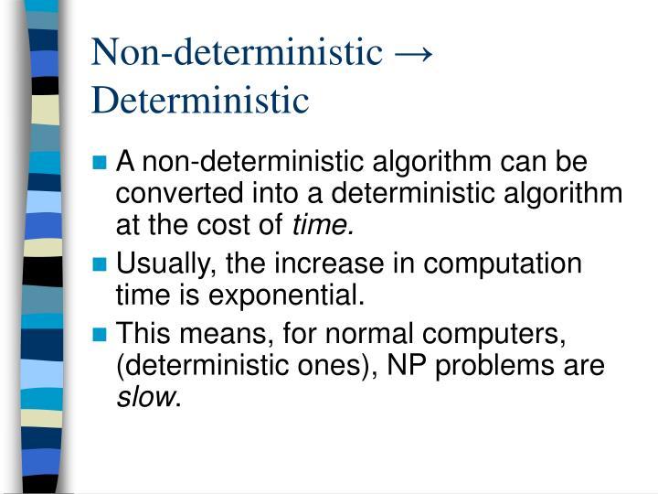 Non-deterministic