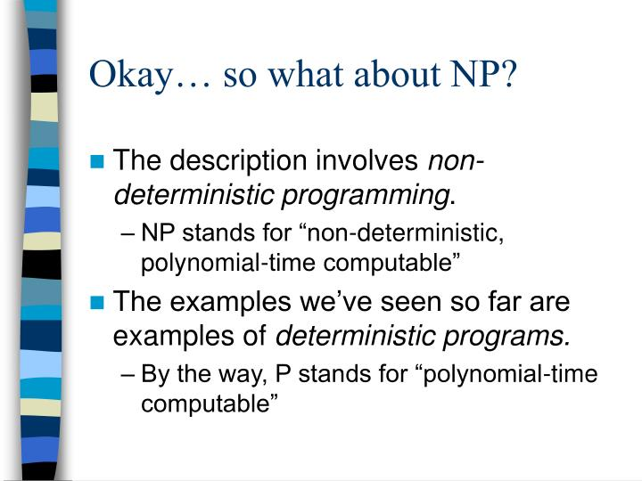 Okay… so what about NP?