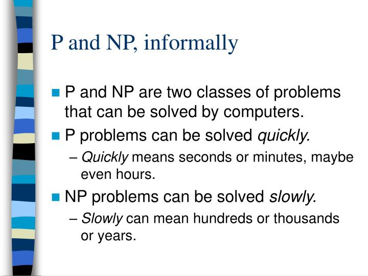 P and NP, informally