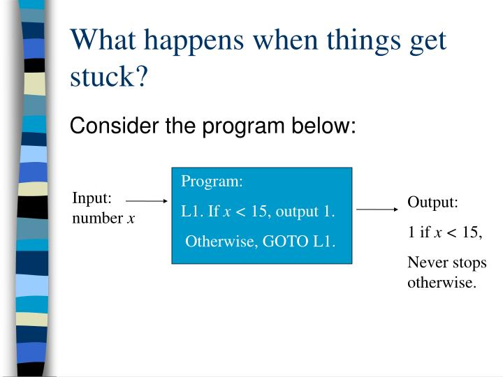 What happens when things get stuck?