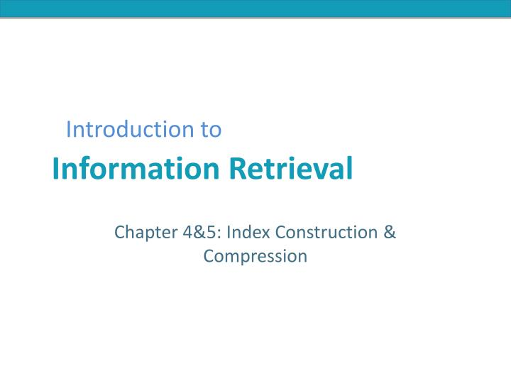 Chapter 4 5 index construction compression