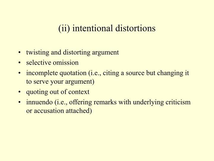 (ii) intentional distortions