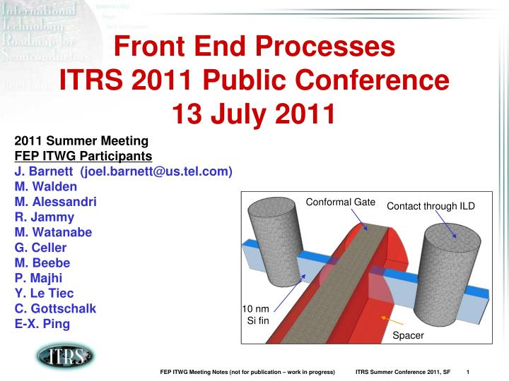 front end processes itrs 2011 public conference 13 july 2011 n.