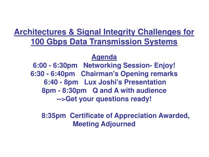 Architectures & Signal Integrity Challenges for 100 Gbps Data Transmission Systems