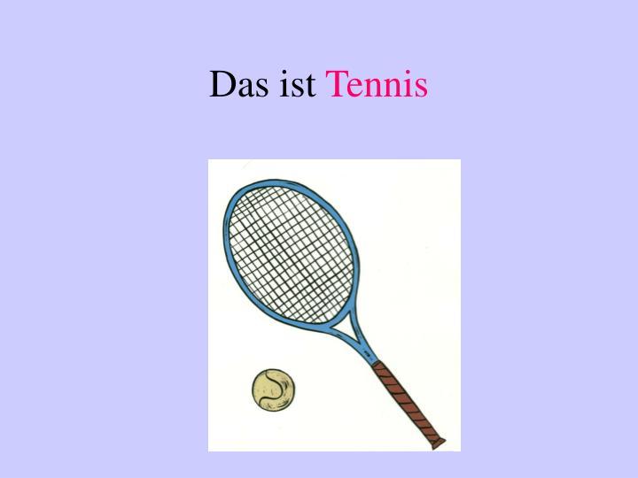Das ist tennis