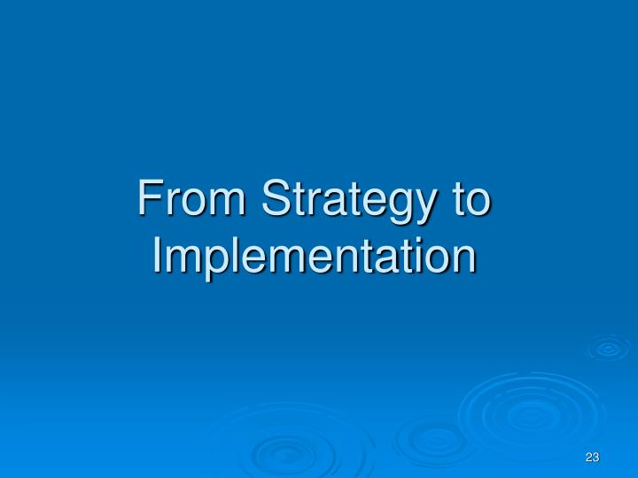 From Strategy to Implementation