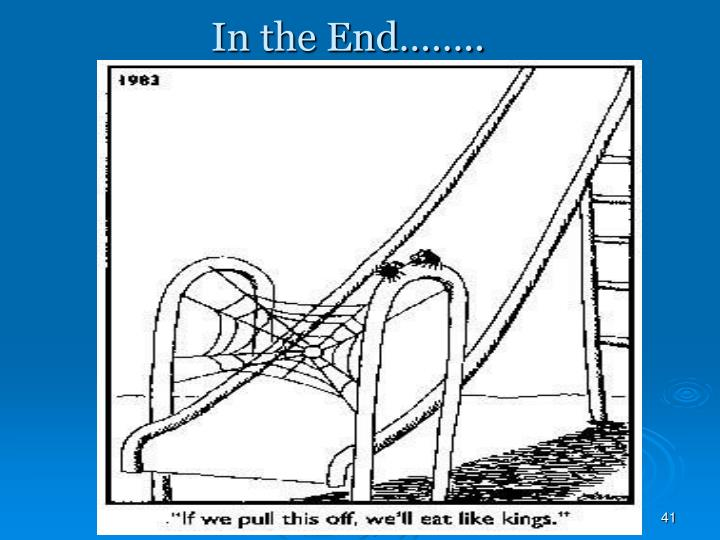 In the End……..