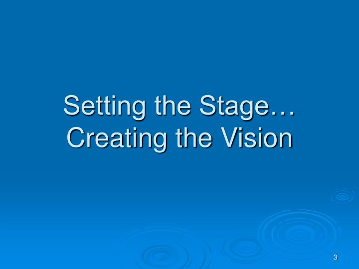 Setting the stage creating the vision