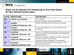 mva 2 posisjoner angir om et program for beregning av mva skal kj res for den aktuelle posteringen