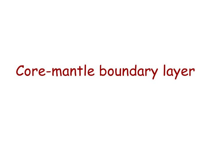Core-mantle boundary layer