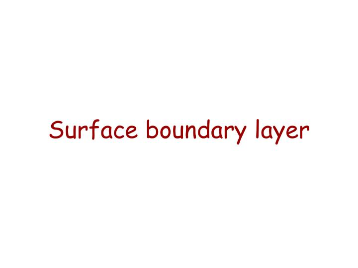 Surface boundary layer