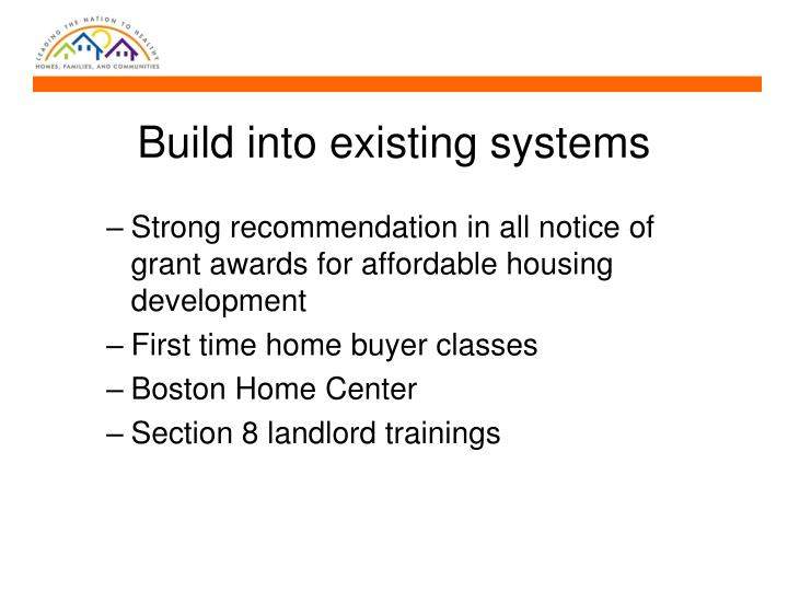 Build into existing systems