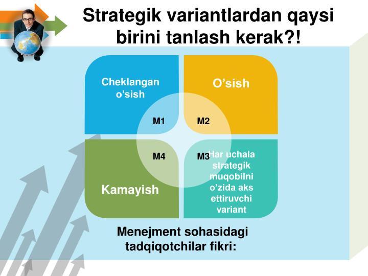 Strategik variantlardan qaysi birini tanlash kerak?!