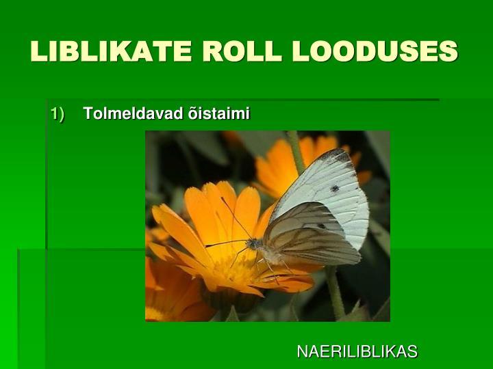 LIBLIKATE ROLL LOODUSES