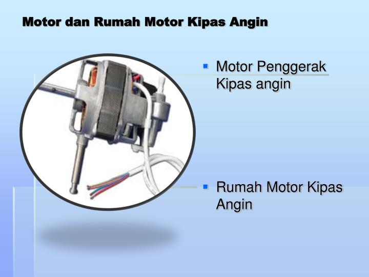 PPT - Kipas angin (Electric-fan) PowerPoint Presentation