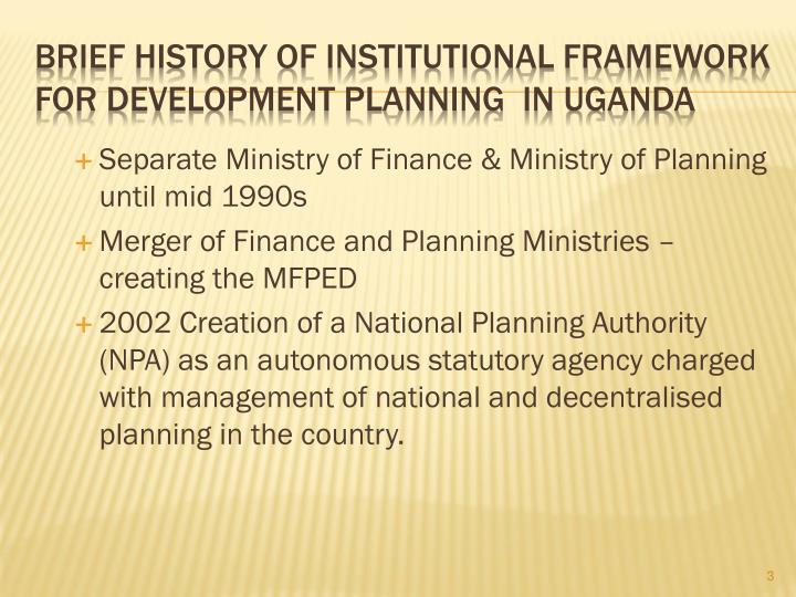 Separate Ministry of Finance & Ministry of Planning until mid 1990s
