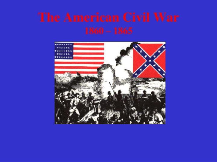 Ppt the american civil war 1860 1865 powerpoint presentation the american civil war1860 1865 toneelgroepblik Choice Image