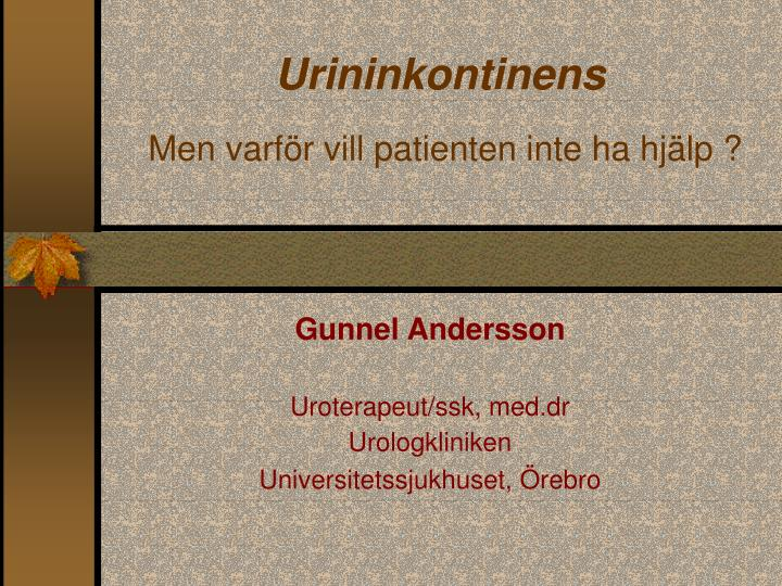 Urininkontinens men varf r vill patienten inte ha hj lp