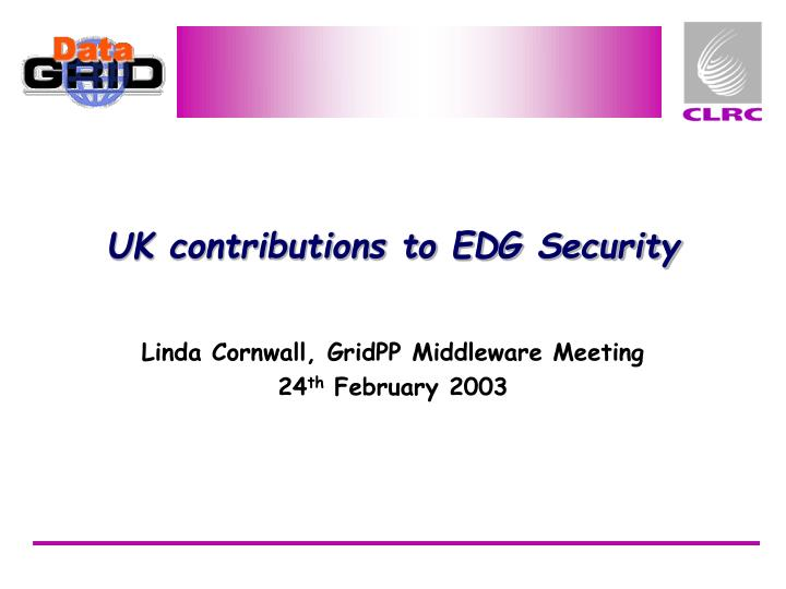 uk contributions to edg security