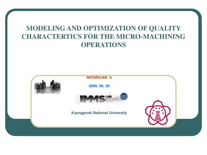 modeling and optimization of quality charactertics for the micro machining operations n.