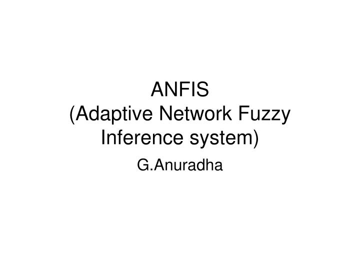anfis adaptive network fuzzy inference system n.