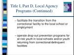 title i part d local agency programs continued