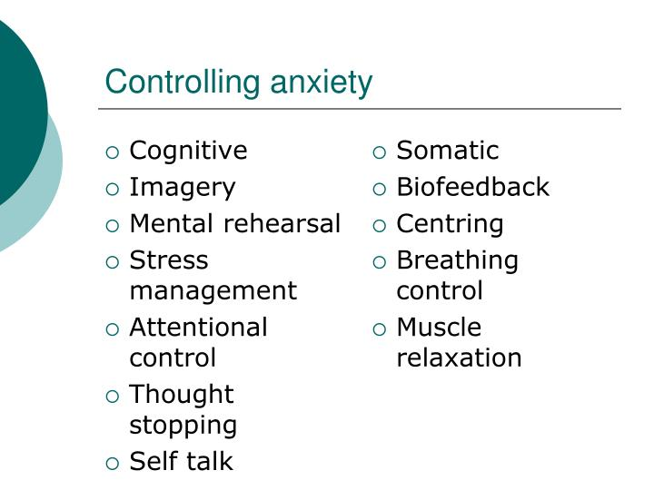 Controlling anxiety