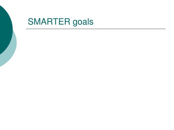 SMARTER goals