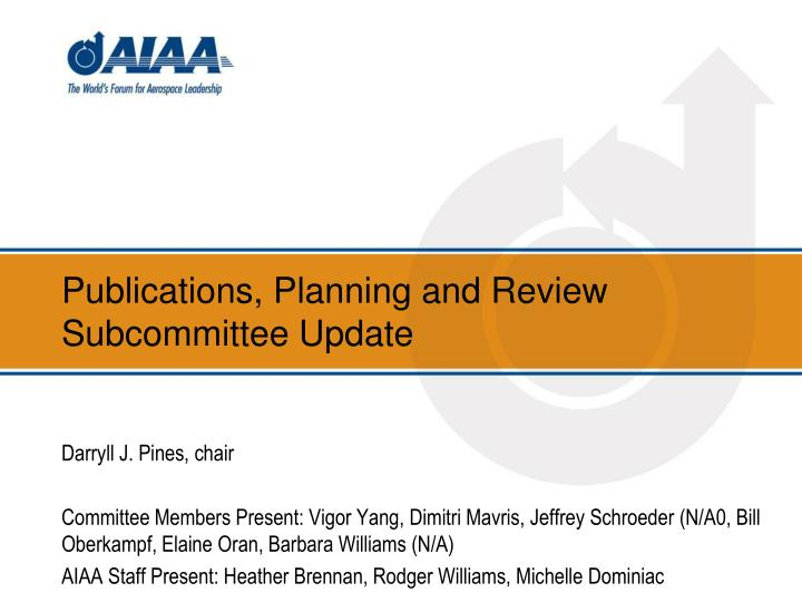 PPT - Publications, Planning and Review Subcommittee Update
