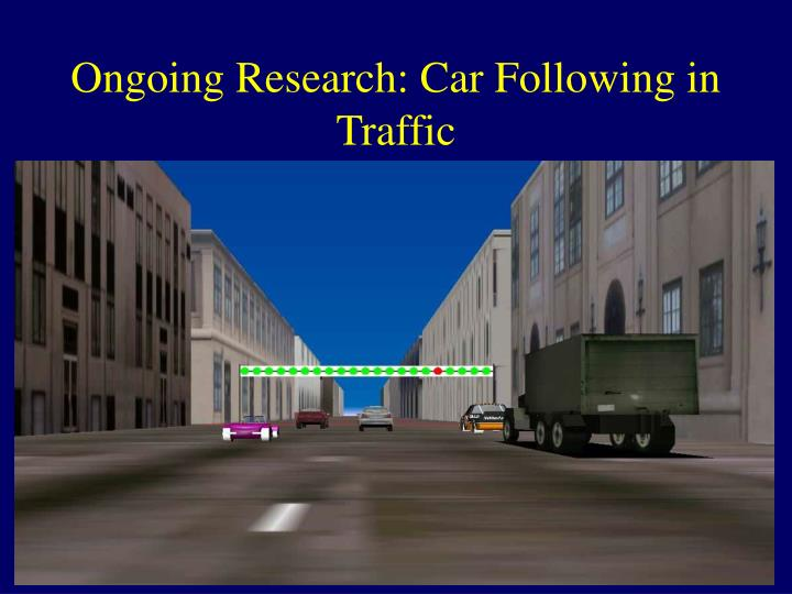 Ongoing Research: Car Following in Traffic