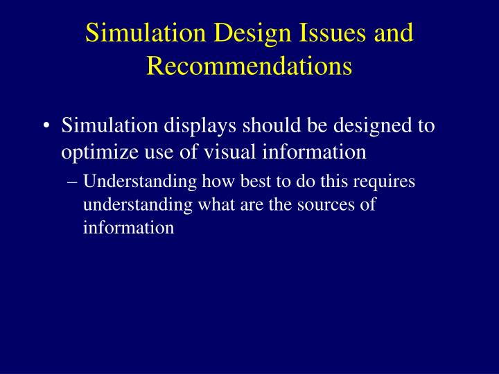 Simulation Design Issues and Recommendations