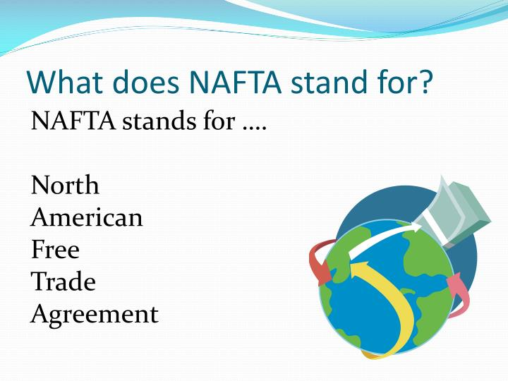 a review on nafta and its four major issues North american free trade agreement (nafta) the united states commenced bilateral trade negotiations with canada more than 30 years ago, resulting in the us-canada free trade agreement, which entered into force on january 1, 1989.