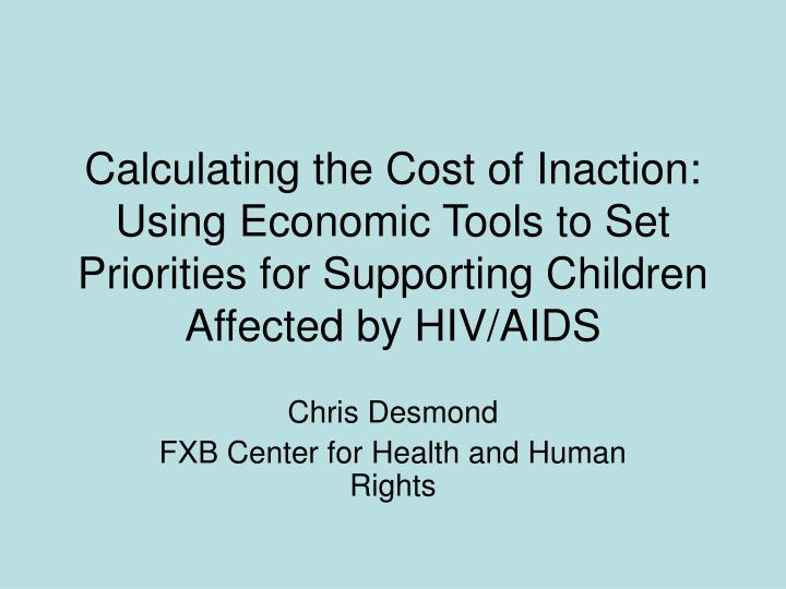 Calculating the Cost of Inaction: Using Economic Tools to Set Priorities for Supporting Children Aff...
