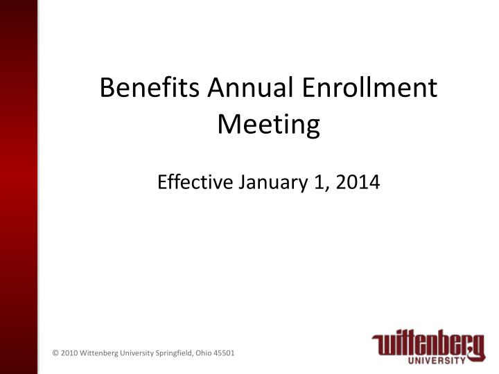 Benefits annual enrollment meeting effective january 1 2014