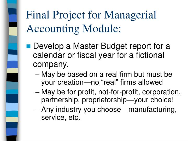 final case study managerial accounting Thomas edison state college final case analysis managerial communications guide to case analysis guide to case analysis preparing a written case analysis: preparing a written case analysis is much like preparing a case for class discussion, except that your analysis must be more complete and put in report form.