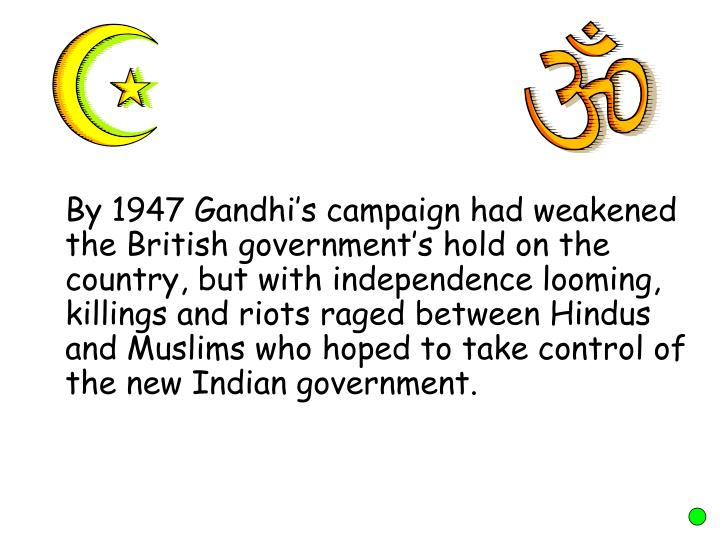 By 1947 Gandhi
