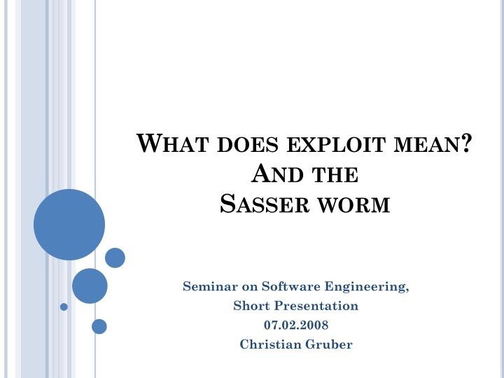 PPT - What does exploit mean ? And the Sasser worm PowerPoint