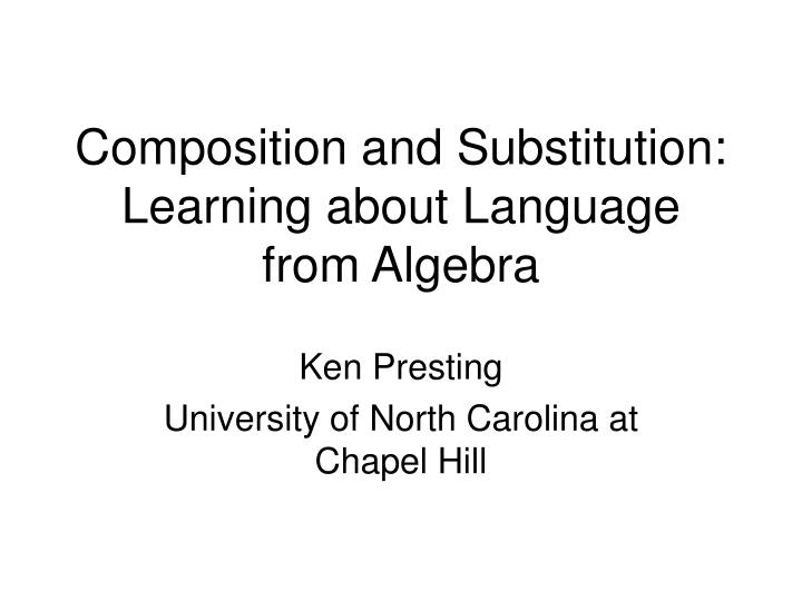 composition and substitution learning about language from algebra