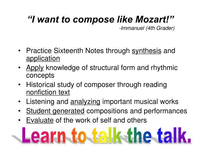 """""""I want to compose like Mozart!"""""""