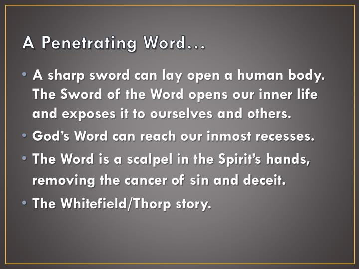 A Penetrating Word…