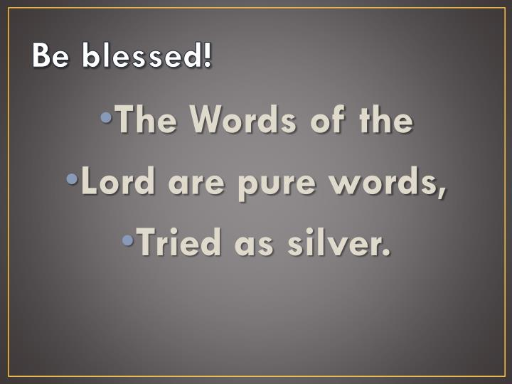 Be blessed!