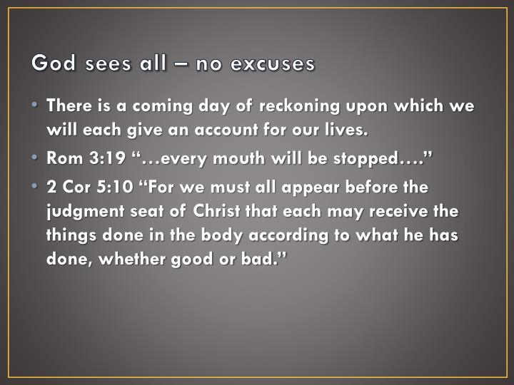 God sees all – no excuses